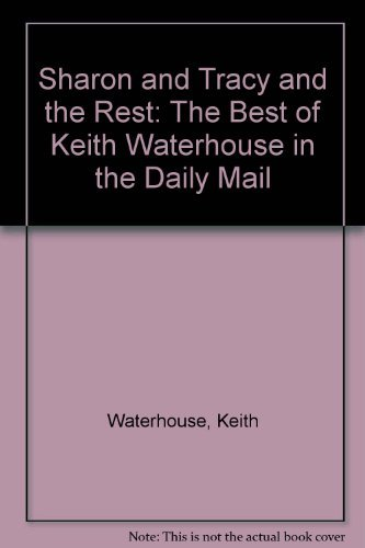 9780340570654: Sharon and Tracy and the Rest: The Best of Keith Waterhouse in the
