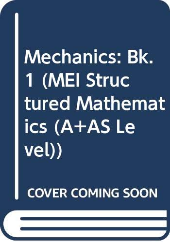 9780340571729: Mechanics: Bk. 1 (MEI Structured Mathematics)