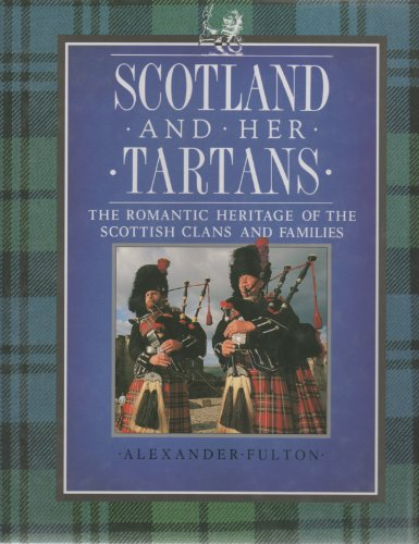 9780340572085: Scotland and Her Tartans: The Romantic Heritage of the Scottish Clans and Families