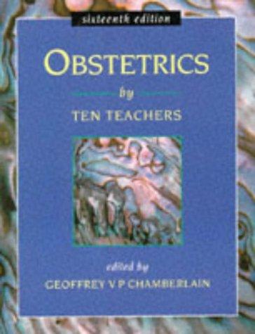 OBSTETRICS BY TEN TEACHERS 16E: Geoffrey Chamberlain, Sara