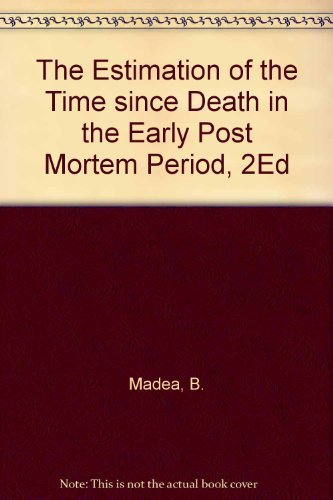 Estimation of the Time Since Death in: B. Madea; Thomas