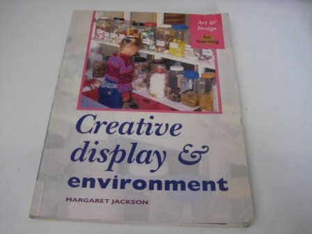 9780340573402: Creative Display and Environment (Art & Design for Learning)
