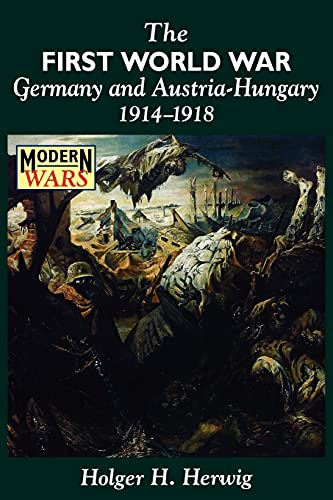 9780340573488: The First World War: Germany and Austria-Hungary 1914-1918 (Modern Wars)