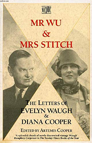 9780340574614: Mr. Wu and Mrs.Stitch: The Letters of Evelyn Waugh and Diana Cooper, 1932-66