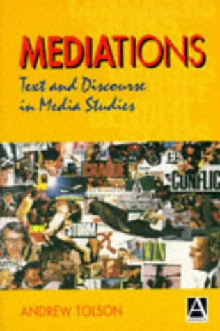 MEDIAtions : Text and Discourse in Media Studies: Tolson, Andrew