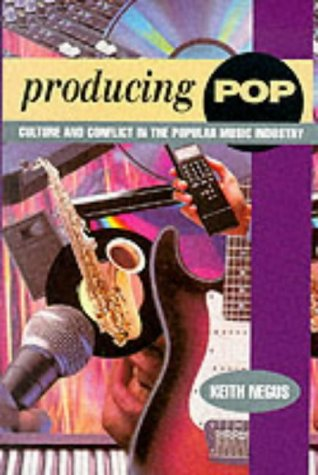 9780340575123: Producing Pop: Culture and Conflict in the Popular Music Industry
