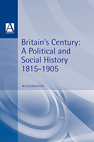 9780340575345: Britains Century: Brit Political Social History 1815-1906: A Political and Social History, 1815-1905 (The Arnold History of Britain)