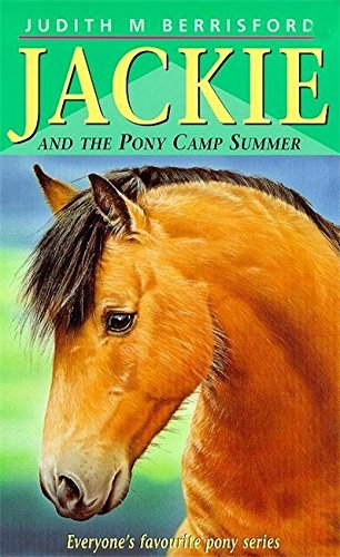 Jackie and the Pony Camp Summer (Jackie pony series): Berrisford, Judith M.