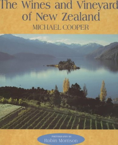 The Wines and Vineyards of New Zealand (0340575700) by Michael Cooper
