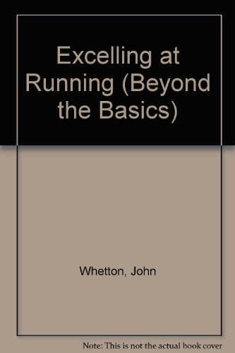 9780340576113: Excelling at Running (Beyond the Basics)