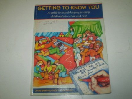 9780340576328: Getting to Know You: Guide to Record-keeping in Early Childhood Education and Care (0-8 years: the first phase of living)
