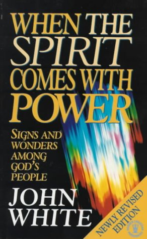 When the Spirit Comes with Power (9780340576366) by John White
