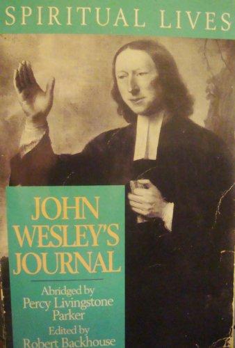 John Wesley's Journal: John Wesley; Robert