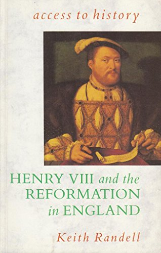 HENRY VIII AND THE REFORMATION IN ENGLAND: V. 2 (ACCESS TO HISTORY)
