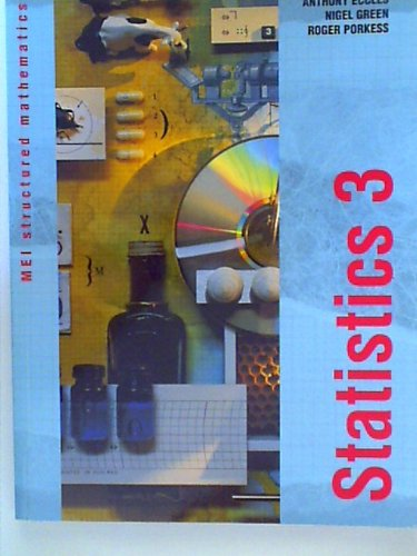 Statistics: Bk. 3 (MEI Structured Mathematics) (9780340578636) by Anthony Eccles; etc.; Alan Graham; Roger Porkess