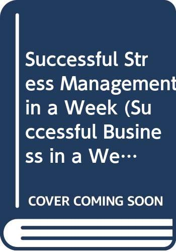9780340578896: Successful Stress Management in a Week (Successful Business in a Week)