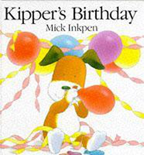 Kipper's Birthday (0340579528) by Mick Inkpen