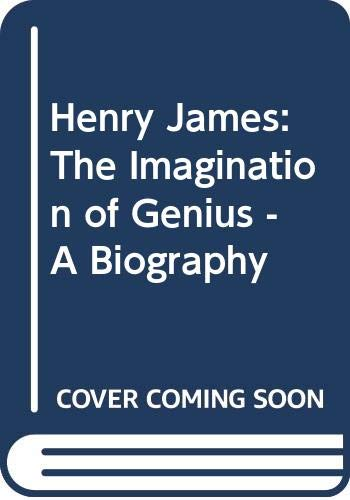 9780340579657: Henry James: The Imagination of Genius - A Biography