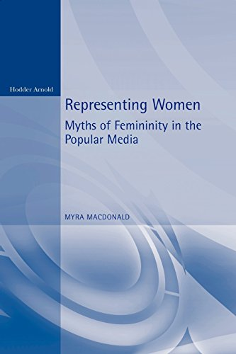 9780340580165: Representing Women: Myths of Femininity in the Popular Media