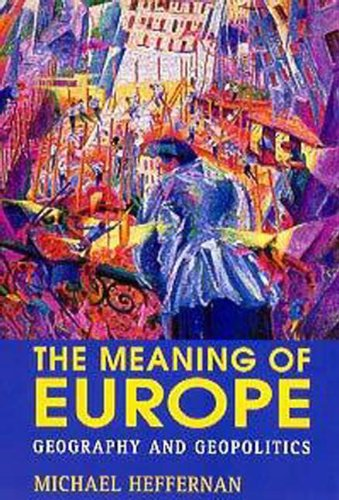 9780340580189: The Meaning of Europe: Geography and Geopolitics