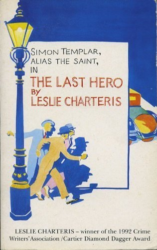 The Last Hero: Charteris, Leslie