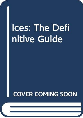 9780340583357: Ices: The Definitive Guide