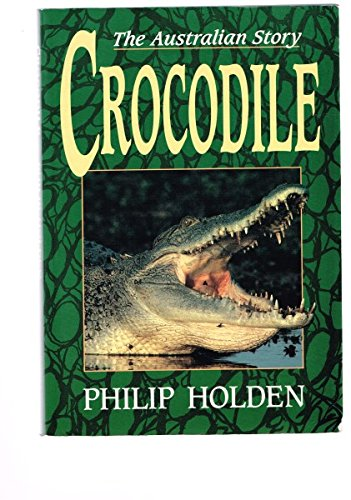 Crocodile: The Australian Story (0340584505) by Holden, Philip