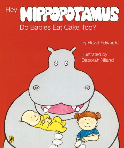 9780340584590: Hey Hippopotamus, Do Babies Eat Cake Too?