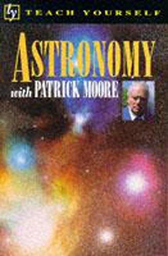 Astronomy (Teach Yourself): Moore, CBE, DSc, FRAS, Sir Patrick