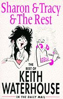 9780340586020: Sharon and Tracy and the Rest: The Best of Keith Waterhouse in the