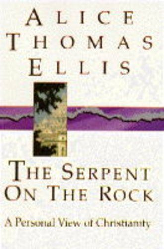9780340586532: Serpent on the Rock: A Personal View of Christianity