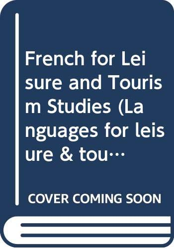 French for Leisure & Tourism Studies (Languages: Marie-France Noel, Cecilia