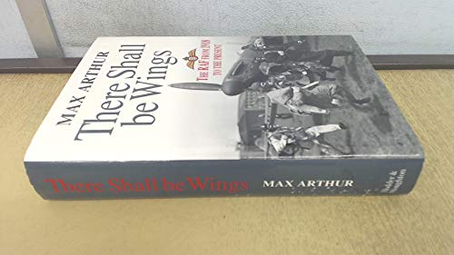 There Shall Be Wings: The RAF From 1918 To The Present (FINE COPY OF UNCOMMON HARDBACK FIRST EDIT...