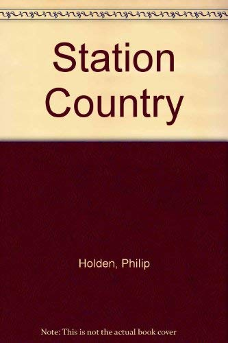 Station Country (0340588489) by Philip Holden