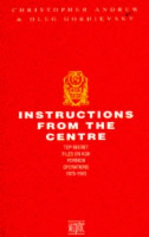 9780340589489: Instructions from the Centre: Top Secret Files on KGB Foreign Operations, 1975-85