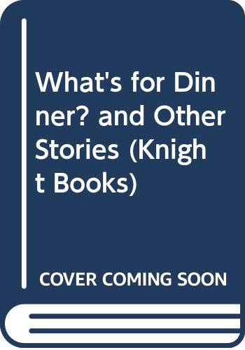 What's for Dinner? and Other Stories (Knight: Robert Swindells, Jan