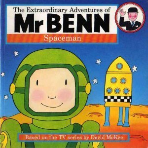 Mr. Benn Spaceman (The extraordinary adventures of Mr Benn): McKee, David