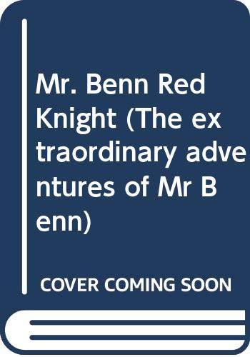 9780340589991: Mr. Benn Red Knight (The extraordinary adventures of Mr Benn)