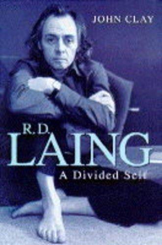 R.D. Laing: A Divided Self : A: Clay, John