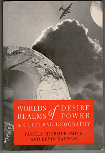 9780340592175: Worlds of Desire, Realms of Power: A Cultural Geography