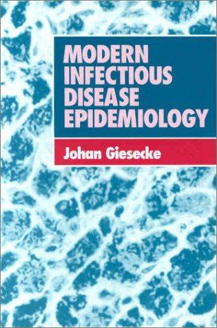 Modern Infectious Disease Epidemiology: Giesecke, Johan