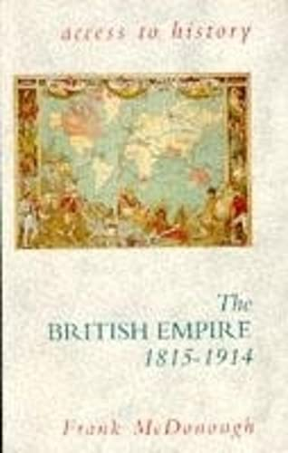 9780340593769: Access To History: The British Empire, 1815-1914