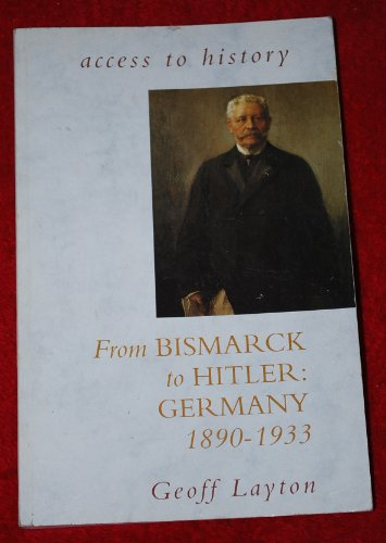 9780340594889: From Bismarck to Hitler: Germany, 1890-1933 (Access to History)