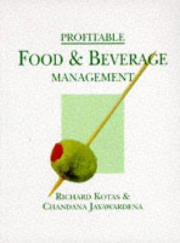 Profitable Food and Beverage Management: Kotas, Richard, Jayawardena, Chandana