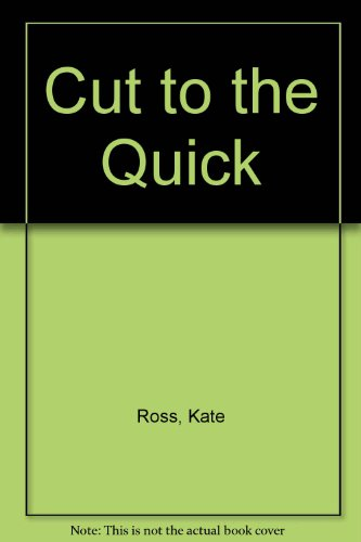 9780340595428: Cut to the Quick