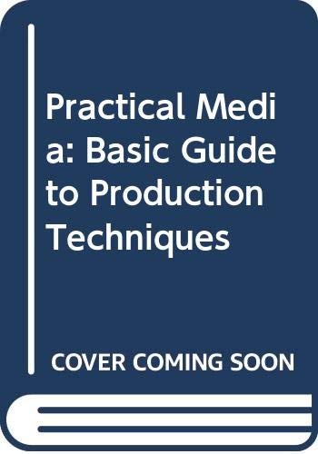 9780340595480: Practical Media: Basic Guide to Production Techniques