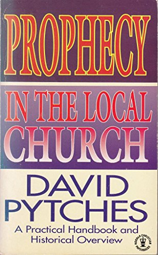 9780340595664: Prophecy in the Local Church: A Practical Handbook and Historical Overview