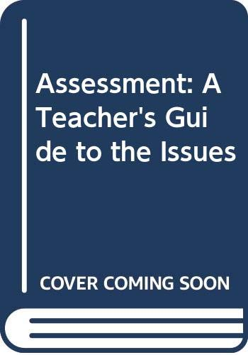 9780340595763: Assessment: A Teacher's Guide to the Issues