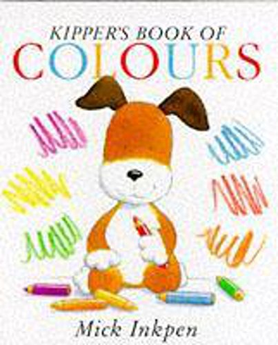 Kipper's Book of Colours (Kipper): Inkpen, Mick