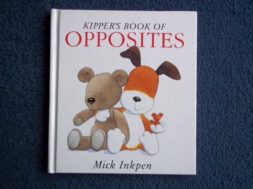 9780340598498: Kipper's Book of Opposites